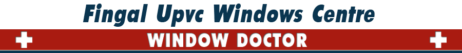 Fingal uPVC Window Centre | Windows Doctor